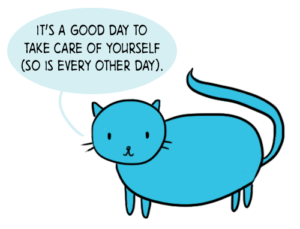 It's a good day to take care of yourself and so is every other day.